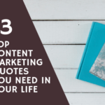 13 Top Content Marketing Quotes You Need in Your Life (and the Research Behind Them)